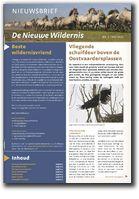 De eerste grote nieuwe wildernis in Nederland is ontegensprekelijk die van de Oostvaardersplassen. Momenteel wordt keihard gewerkt aan de totstandkoming van de eerste Nederlandse natuurfilm die de vergelijking met de bekende BBC-kwaliteit kan doorstaan. In september 2013 moet 'Oostvaardersplassen - De Nieuwe Wildernis' landelijk te zien zijn op het grote doek.