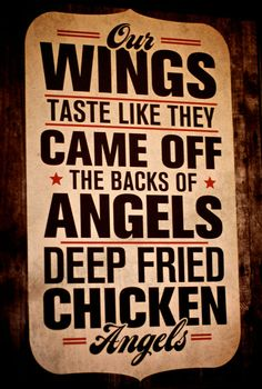"""My brain is giving me a mixed message on this one.....tasty wings, yes.  But angels?  One more thing that """"tastes like chicken""""?"""