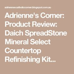 Adrienne's Corner: Product Review: Daich SpreadStone Mineral Select Countertop Refinishing Kit...
