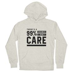 There's a 99% Chance I don't Care - Funny Quotes Gift | diogocalheiros's Artist Shop Father's Day T Shirts, School Shirts, Dad To Be Shirts, Teacher Shirts, Shopping Humor, Black Fathers, You Funny, Funny Men, Best Husband