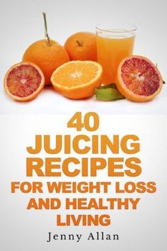40 Juicing Recipes For Weight Loss and Healthy Living.  Add two scoops of Berry Greens to pump it up! https://cantywrapper.myitworks.com/Shop/Product/1157