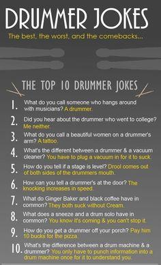 Top 10 Drummer Jokes. #drummers * http://www.pinterest.com/TheHitman14/musician-drummers-%2B/