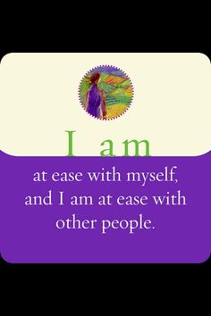 Estoy a gusto conmigo mismo y estoy a gusto con otras personas.