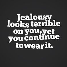 Jealousy Quotes: Jealousy Quotes :    QUOTATION  Image :    Quotes Of the day   Description
