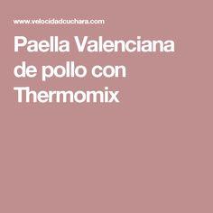 Paella Valenciana de pollo con Thermomix