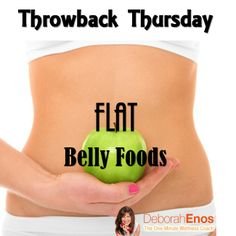 There are definitely foods that will help flatten your belly, but they're not top secret; they're also not magic. These foods will enhance your diet and exercise efforts, but not replace them.