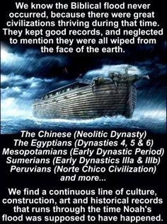 Noah's flood | Religion and history never go hand in hand. The sad part is history can so easily be rewritten by fools who don't study it. Julius Caesar lived 50 years before Jesus but we know everything about him, even his burial site. And there were many historians who lived in the area at the time. Not one wrote about a man who could bring the dead back to life? Walk on water? Feed a large number of people with almost nothing?