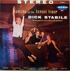 Dick Stabile - Dancing on the Sunset Strip (King; 1959) Rare LP from King that was neither R&B nor country.  Apparently, the Sunset Strip was swingin'! #records #vinyl #LP #album
