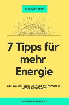 Willst du mehr Energie im Alltag?  Fühlst du dich oft ausgelaugt?  Bist du erschöpft?  Ist deine Energie am Ende?  Ich freue mich sehr, dir in diesem Artikel die 7 besten Profi Tipps für mehr Energie vorstellen zu dürfen:  Ich habe meine allerliebsten Lieblingsblogger nach Ihren Tipps befragt und darf dir hier ihre Experten-Antworten präsentieren. #energie #kraft #stärke #persönlichkeit #selbstfürsorge #persönlichkeitsentwicklung Stress Management, Mental Training, Body Hacks, Work Life Balance, Love Your Life, Life Hacks, Tricks, Coaching, Health Fitness