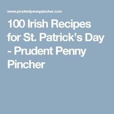 100 Irish Recipes for St. Patrick's Day - Prudent Penny Pincher