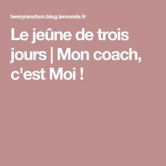 Le jeûne de trois jours   Mon coach, c'est Moi !