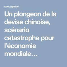 Un plongeon de la devise chinoise, scénario catastrophe pour l'économie mondiale…