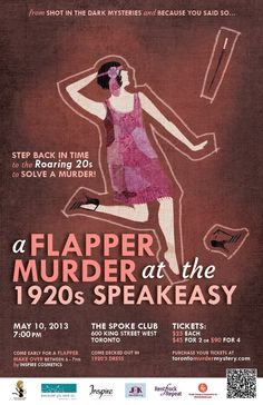 Come with us back in time to the Roaring 20's! A Flapper Murder at the 1920's Speakeasy - May 10th, 2013 in Toronto. Tix $25! http://www.torontomurdermystery.com
