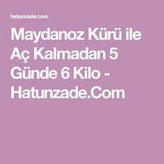 Maydanoz Kürü ile Aç Kalmadan 5 Günde 6 Kilo - Hatunzade.Com
