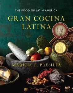 Gran Cocina Latina The Food of Latin America (Book) : Presilla, Maricel E. : The co-owner of two Latin restaurants in Hoboken, New Jersey, presents 500 recipes from the Latin world ranging from Mexico to Argentina and all the Spanish-speaking countries of the Caribbean including adobos, sofritos, empanadas, tamales, ceviches, moles and flan.