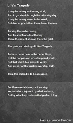 It may be misery not to sing at all,  And to go silent through the brimming day;  It may be misery never to be loved,