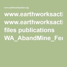 www.earthworksaction.org files publications WA_AbandMine_FerryCnty.pdf
