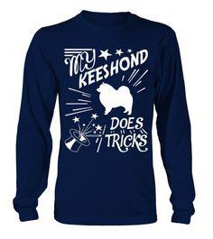 # My-Keeshond-does-tricks .  My Keeshond does tricksKeeshonds, Keeshond Hoodie, Keeshond Long Sleeve, Keeshond Sweater