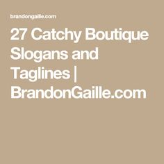 27 Catchy Boutique Slogans and Taglines | BrandonGaille.com