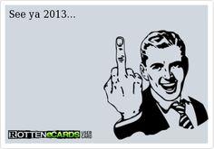 See ya 2013...