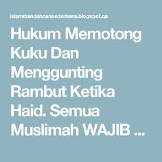 Hukum Memotong Kuku Dan Menggunting Rambut Ketika Haid. Semua Muslimah WAJIB TAHU! | Islam Itu Indah