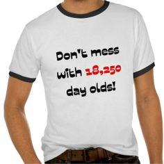 ==>Discount          Don't mess with 18,250 day olds t-shirt           Don't mess with 18,250 day olds t-shirt Yes I can say you are on right site we just collected best shopping store that haveDeals          Don't mess with 18,250 day olds t-shirt today easy to Shops & Purchase...Cleck See More >>> http://www.zazzle.com/dont_mess_with_18_250_day_olds_t_shirt-235535315029478373?rf=238627982471231924&zbar=1&tc=terrest