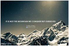 Afbeeldingsresultaat voor it's not the mountain we conquer