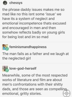 """Daddy issues: """"The man fails as a father, and we laugh at the neglected girl."""" Shitty men are always held in higher regard than any woman. All That Matters, Intersectional Feminism, Patriarchy, Faith In Humanity, Social Issues, Social Justice, Thought Provoking, Equality, Decir No"""