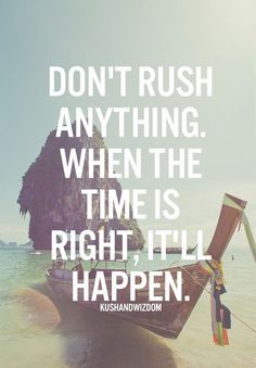 So hard for me .. I Must be so much more patient with life (sigh) ..yes I just typed out sigh .. I'm not happy about it