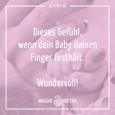 Mehr schöne Sprüche auf: www.mutterherzen.de  #finger #hand #halten #baby #kind #festhalten #mama #mutti #mutter