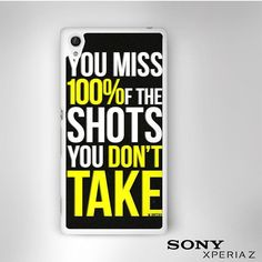 You Miss teh Shots you dont take for Sony Xperia Z1/Z2/Z3 phonecases