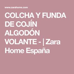 COLCHA Y FUNDA DE COJÍN ALGODÓN VOLANTE - | Zara Home España