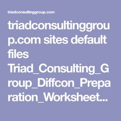 triadconsultinggroup.com sites default files Triad_Consulting_Group_Diffcon_Preparation_Worksheet_Insructions_2018.pdf Difficult Conversations, Worksheets, Pdf, Group, Literacy Centers, Countertops