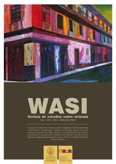 Wasi: revista de estudios sobre vivienda / Facultad de Arquitectura, Urbanismo y Artes de la Universidad Nacional de Ingeniería / Lima / NA 9000.U536 W3-P VOL 1 NO 2 2014