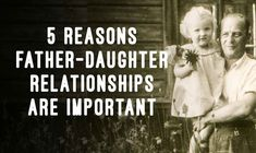 5 Reasons Father-Daughter Relationships Are Important