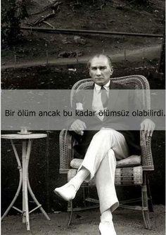 Ölümsüzlük..Ataturk..