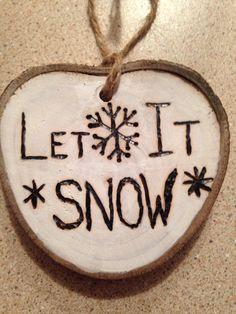 Rustic Let it snow wood burned Christmas ornament
