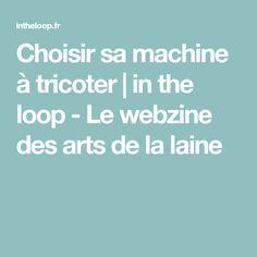 In THe LooP - Vers l'infini et au delà ! Loop, Arts, Knitting Machine, Wool