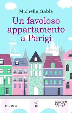 """Un favoloso appartamento a Parigi"" di Michelle Gable (Newton Compton, € 9,99)."