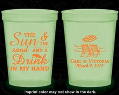 The Sun and The Sand and a Drink in my Hand, Customized Glow in the Dark Cups, Beach Wedding, Beach Chairs, Glow in the Dark (353)