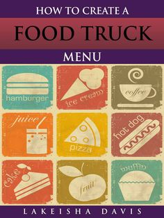 Creating your food truck menu could determine if you are destined to succeed
