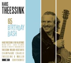 Hans Theessink - 65 B'day Bash 2013 - New CD - soon to be released