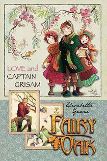 Fairy Oak, Love and Captain Grisam, Grisam, Elisabetta Gnone, Bombus, Alastair…