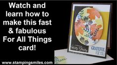 You'll love how easy it is to make my colorful fast & fabulous Stampin' Up! For All Things card! Place your November 2014 Stampin' Up! order in my online store http://www.shopwithshelly.com, and I'll send you my fast & fabulous For All Things card! Visit my stamping blog http://www.stampingsmiles.com