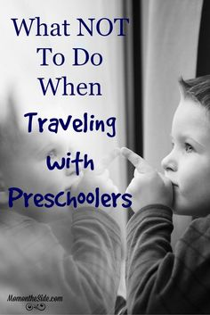 What NOT to do when traveling with preschoolers. Great tips if you are planning a vacation with little kids! #tinytravelers ad