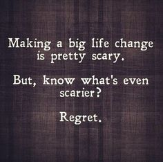 Don't live life with ANY regrets