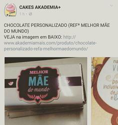 CHOCOLATE PERSONALIZADO (REFª MELHOR MÃE DO MUNDO) VEJA na imagem em BAIXO: http://www.akademiamais.com/produto/chocolate-personalizado-refa-melhormaedomundo/