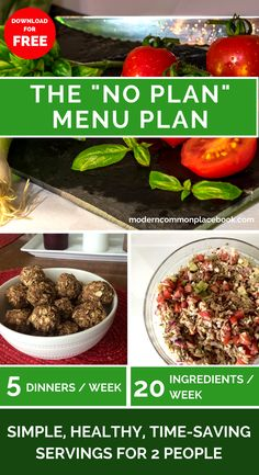 "Looking for an easy summer meal plan? Try out the mix and match ""No Plan"" Meal Plan over at A Modern Commonplace Book!"