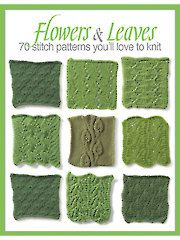 Flowers & Leaves: 70 Stitch Patterns You'll Love to Knit | Flower Knitting Patterns, many free patterns at http://intheloopknitting.com/free-flower-knitting-patterns/
