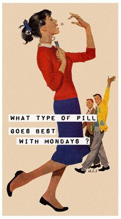 What type of pill goes best with Mondays? .. :) .. Happy Monday ♥ Josie 08*18*2014
